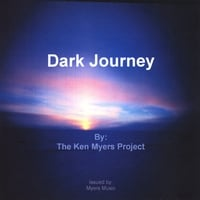 The Ken Myers Project | Dark Journey