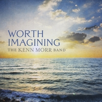 The Kenn Morr Band | Worth Imagining