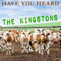 The Kingstons | Have You Heard