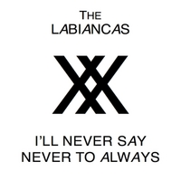 The LaBiancas | I'll Never Say Never to Always
