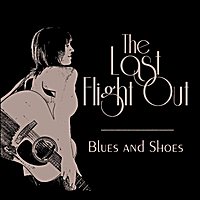 The Last Flight Out | Blues and Shoes