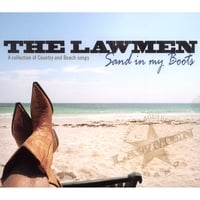 The Lawmen | Sand In My Boots