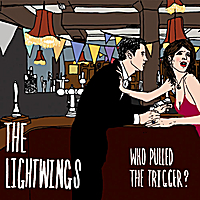 The Lightwings | Who Pulled the Trigger?