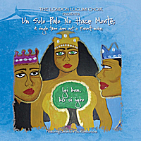 The London Lucumi Choir : Un Solo Palo, No Hace Monte; A Single Tree Does Not a Forest Make; Igi Kan Ko Si Igbo