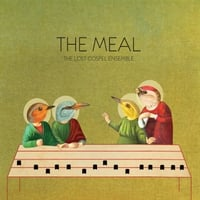 The Lost Gospel Ensemble | The Meal