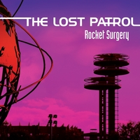 The Lost Patrol | Rocket Surgery