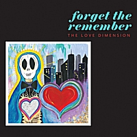 The Love Dimension | Forget the Remember