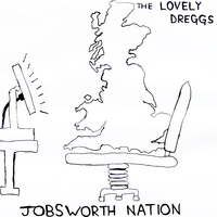 The Lovely Dreggs | Jobsworth Nation