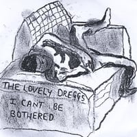 The Lovely Dreggs | I Can't Be Bothered
