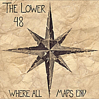 The Lower 48 | Where All Maps End