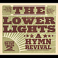 The Lower Lights | A Hymn Revival: Vol. 2
