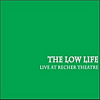 The Low Life | Live At Recher Theatre