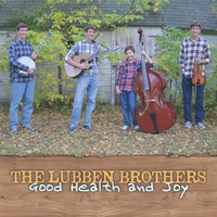 The Lubben Brothers | Good Health and Joy