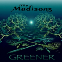 The Madisons | Greener
