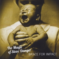 The Magic of Steve Danger | Brace for Impact