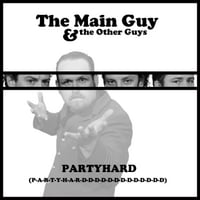 The Main Guy & The Other Guys | Partyhard