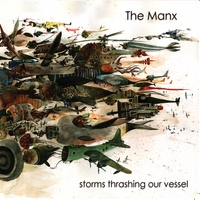 The Manx | Storms Thrashing Our Vessel