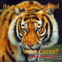 The Mark Smallman Band | Who Cares? (Remastered)