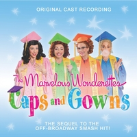 Various Artists | The Marvelous Wonderettes: Caps and Gowns