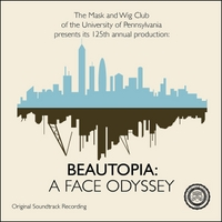 The Mask and Wig Club of the University of Pennsylvania | Beautopia: A Face Odyssey