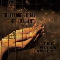 The Meeks Family | 31 Years of Lullaby