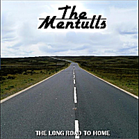 The Mentulls | The Long Road to Home