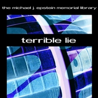 The Michael J. Epstein Memorial Library | Terrible Lie