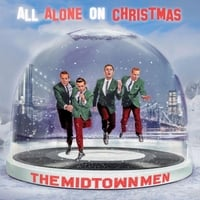 The Midtown Men | All Alone On Christmas