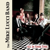 The Mike Lucci Band | All in Good Time