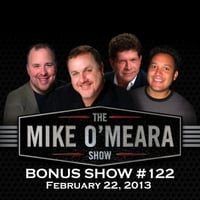 The Mike O'Meara Show | Bonus Show #122: February 22, 2013