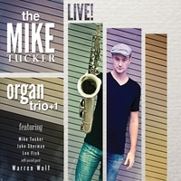 Mike Tucker | The Mike Tucker Organ Trio! + 1 (Live) [feat. Jake Sherman, Lee Fish & Warren Wolf]