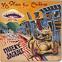 The Misery Jackals | No Place for Children