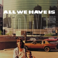 The Modern Electric | All We Have Is Now  - Single