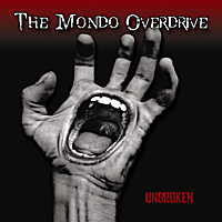 The Mondo Overdrive | Unbroken