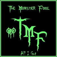 The Monster Fool | All I Got