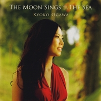 Kyoko Ogawa | The Moon Sings to  the Sea