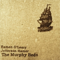 Eamon O'Leary & Jefferson Hamer | The Murphy Beds