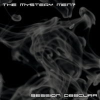 The Mystery Men? | Session Obscura
