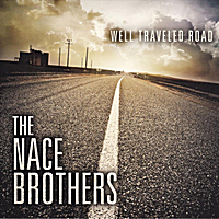 Nace Brothers | Well Traveled Road
