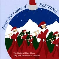 The National Flute Choir | Here We Come A'fluting
