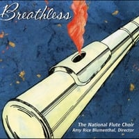 The National Flute Choir & Amy Rice Blumenthal | Breathless