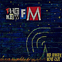The New FM | Up, Away, Over & Out