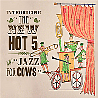 "The New Hot 5 | Introducing The New Hot 5 and ""Jazz for Cows"""