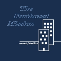 The Northwest Mission | Ceramic/Darkbird