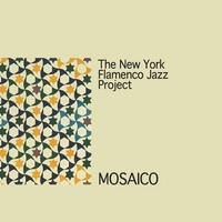 The New York Flamenco Jazz Project | Mosaico