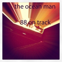 The Ocean Man | 88 On Track