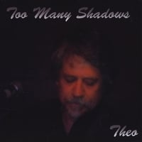Theo Czuk | Too Many Shadows
