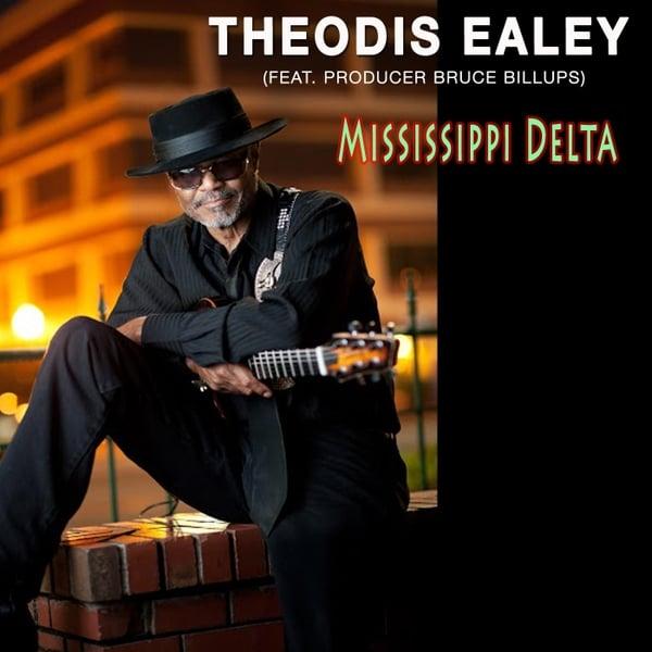 Theodis Ealey | Mississippi Delta - Single | CD Baby Music ...