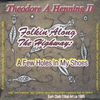 Theodore A Henning II | Folkin Along the Highway: A Few Holes In My Shoes