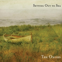 The Onlies | Setting Out to Sea